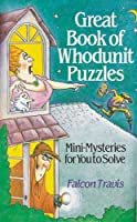 Great Book of Whodunit Puzzles: Mini Mysteries for You to Solve