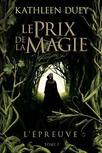 Le Prix de la magie, tome 1 : L'Epreuve