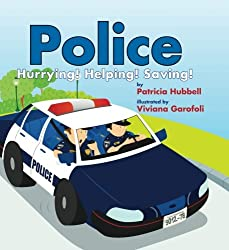 Police: Hurrying! Helping! Saving! by Patricia Hubbell