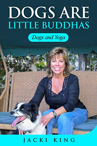 Dogs are Little Buddhas: Dogs and Yoga