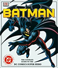 Batman: The Ultimate Guide to the Dark Knight