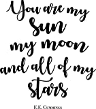 Ivy Grace You are My Sun My Moon My Stars E.E. Cummings Quote Wall Vinyl Sticker Decal 20'x22' (Black)