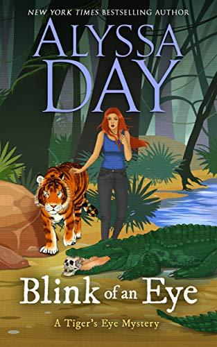 Blink of an Eye: Tiger's Eye Mysteries by [Alyssa Day]