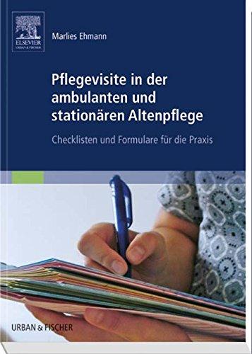 Pflegevisite in der ambulanten und stationären Altenpflege: Checklisten und Formulare für die Praxis