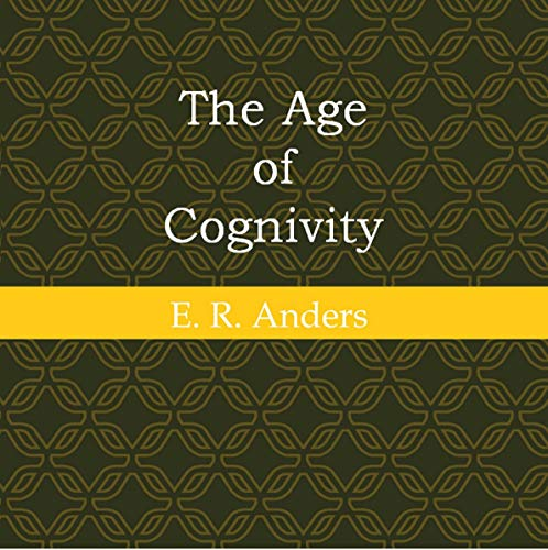 The Age of Cognivity audiobook cover art
