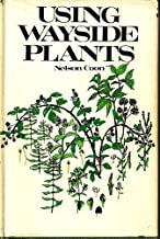 Using Wayside Plants. by Nelson. Coon (1969-06-01)