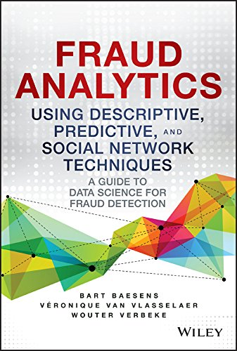 Fraud Analytics Using Descriptive, Predictive, and Social Network Techniques: A Guide to Data Science for Fraud Detection (Wiley and SAS Business Series) (English Edition)