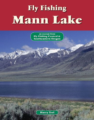 Fly Fishing Mann Lake: An Excerpt from Fly Fishing Central & Southeastern Oregon (No Nonsense Fly Fishing Guides)