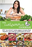 The Cooking With Plants 15 Minute Cookbook: 100