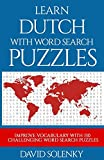 Learn Dutch with Word Search Puzzles: Learn Dutch Language Vocabulary with Challenging Word Find Puzzles for All Ages