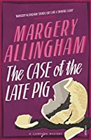 The Case of the Late Pig: A Campion Mystery