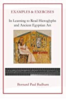 Examples & Exercises in Learning to Read Hieroglyphs and Ancient Egyptian Art