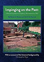 Impinging on the Past: A Rescue Excavation at Fladbury, Worcestershire, 1967 (Southampton Monographs in Archaeology)
