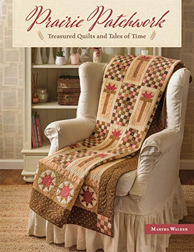 Compare Textbook Prices for Prairie Patchwork: Treasured Quilts and Tales of Time  ISBN 0744527115297 by Walker, Martha