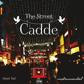 The Street / Cadde