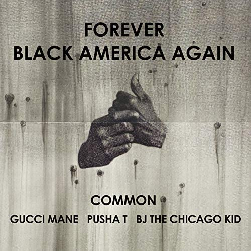 Common feat. Gucci Mane, Pusha T & BJ The Chicago Kid