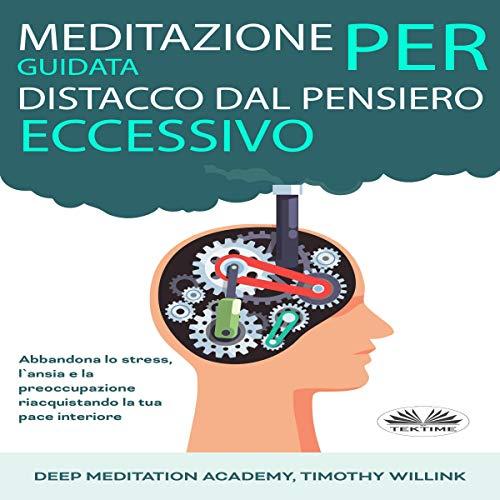 Meditazione Guidata per Distacco Dal Pensiero Eccessivo [Guided Meditation for Detachment from Excessive Thinking] Titelbild