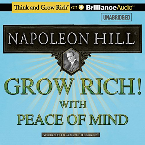 Grow Rich! With Peace of Mind                   Written by:                                                                                                                                 Napoleon Hill                               Narrated by:                                                                                                                                 Fred Stella                      Length: 9 hrs and 34 mins     1 rating     Overall 5.0