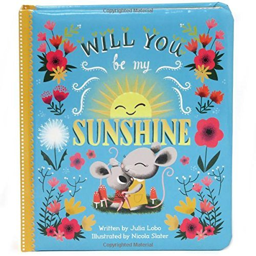 Will You Be My Sunshine (Love You Always) by Julia Lobo (2015-09-01)