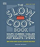 The Slow Cook Book: Over 200 Oven and Slow Cooker Recipes