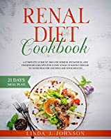 Renal Diet Cookbook: A Complete Guide of 200 Low Sodium, Potassium, and Phosphorus Recipes for Every Stage of Kidney Disease to Avoid Dialysis and Reclaim your Health.