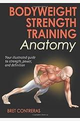 By Bret Contreras - Bodyweight Strength Training Anatomy (2nd) Unknown Binding