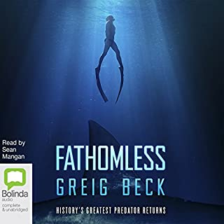 Fathomless                   By:                                                                                                                                 Greig Beck                               Narrated by:                                                                                                                                 Sean Mangan                      Length: 15 hrs and 1 min     137 ratings     Overall 4.1
