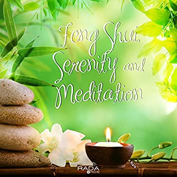 Feng Shui, Serenity and Meditation