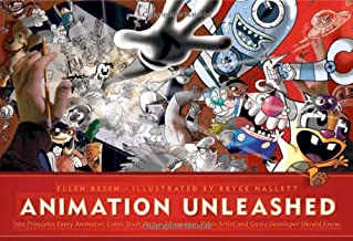 Animation Unleashed: 100 Principles Every Animator, Comic Book Writer, Filmmaker, Video Artist, and Game Developer Should Know