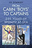From Cabin 'Boys' to Captains: 250 Years of Women at Sea (English Edition)