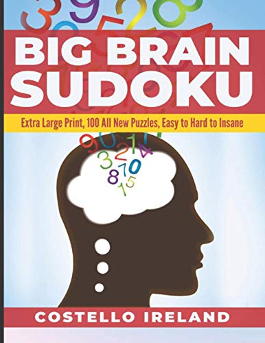 Big Brain Sudoku: Extra Large Print, 100 All New Puzzles, Easy to Hard to Insane: A Math Logic Puzzle, Sudoku is Good for Your Big Brain, For Adults ... Dots Boxes Connect Four Hangman Hexagon more