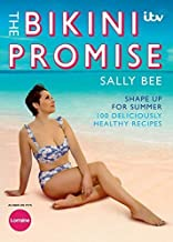 The Bikini Promise: Shape Up for Summer - 100 Deliciously Healthy Recipes by Sally Bee (2015-05-28)