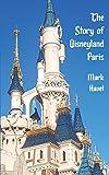 The Story of Disneyland Paris (English Edition)