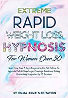 Extreme Rapid Weight Loss Hypnosis For Women Over 30