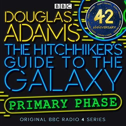 Couverture de The Hitchhiker's Guide to the Galaxy: The Primary Phase (Dramatised)