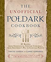 The Unofficial Poldark Cookbook: 85 Recipes from Eighteenth-Century Cornwall, from Shepherd's Pie to Cornish Pasties