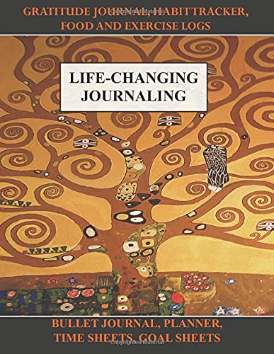 Life-Changing Journaling: Gratitude Journal, Habit Tracker, Food and Exercise Logs, Bullet Journal, Planner, Time Sheets, Goal Sheets
