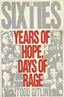 The Sixties: Years of Hope and Rage