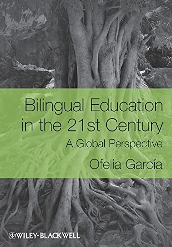 Compare Textbook Prices for Bilingual Education in the 21st Century: A Global Perspective 1 Edition ISBN 9781405119948 by García, Ofelia