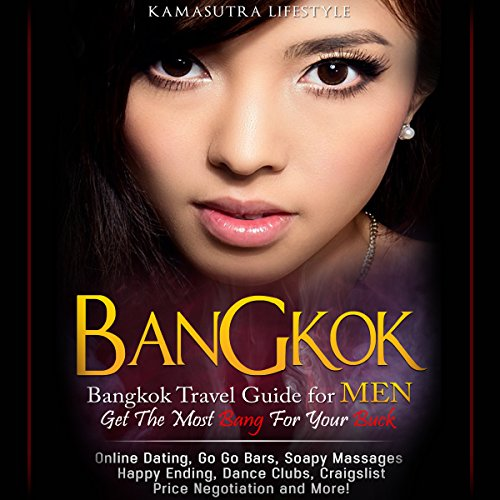 Bangkok: Bangkok Travel Guide for Men - Get the Most Bang for Your Buck audiobook cover art