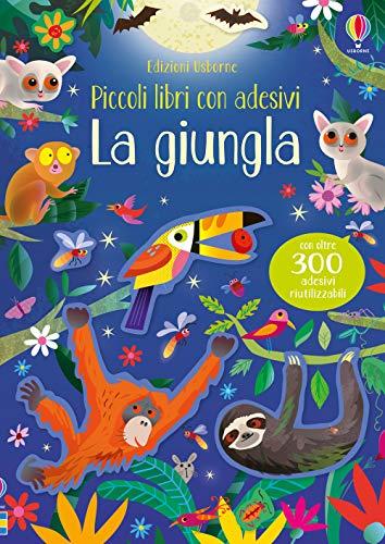 La giungla. Piccoli libri con adesivi. Ediz. a colori