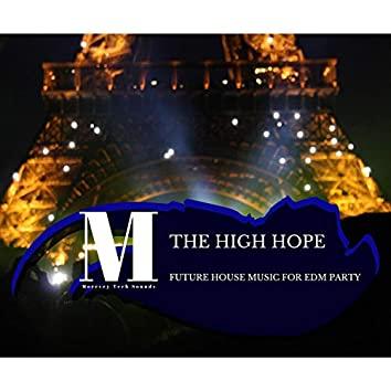 The High Hope - Future House Music For EDM Party