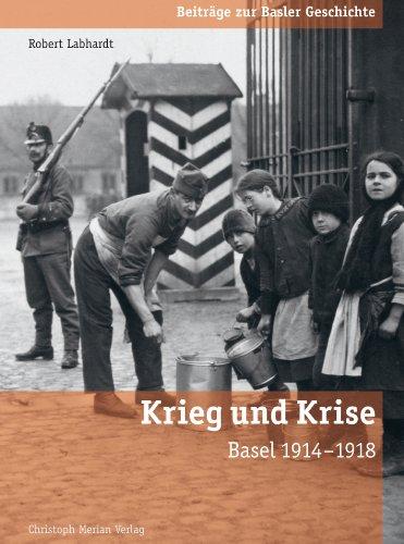 Krieg und Krise: Basel 1914-1918 (Beiträge zur Basler Geschichte)