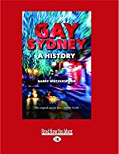 Gay Sydney: A History (Large Print 16pt)