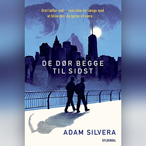 De dør begge til sidst                   By:                                                                                                                                 Adam Silvera                               Narrated by:                                                                                                                                 Johannes Nymark                      Length: 8 hrs and 18 mins     Not rated yet     Overall 0.0