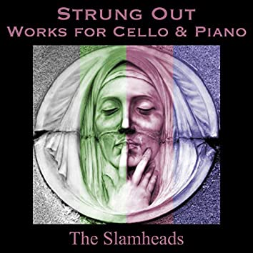 Strung Out: Works for Cello & Piano
