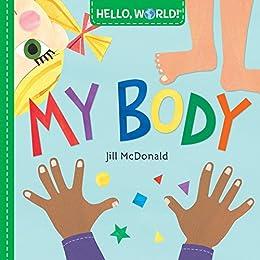 Hello, World! My Body by [Jill McDonald]
