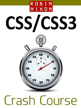 Robin Nixon's CSS & CSS3 Crash Course: Learn CSS in 16 Easy Lessons by [Robin Nixon]