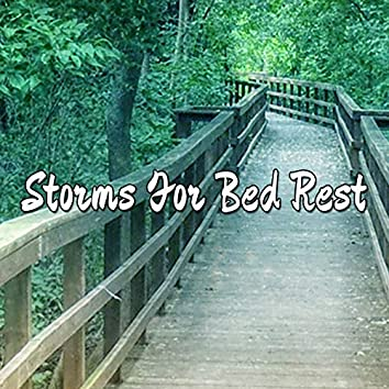 Storms For Bed Rest