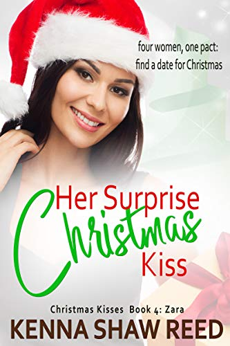 Her Surprise Christmas Kiss: Four women, one pact: find a date for Christmas (Christmas Kisses Book 4) (English Edition)